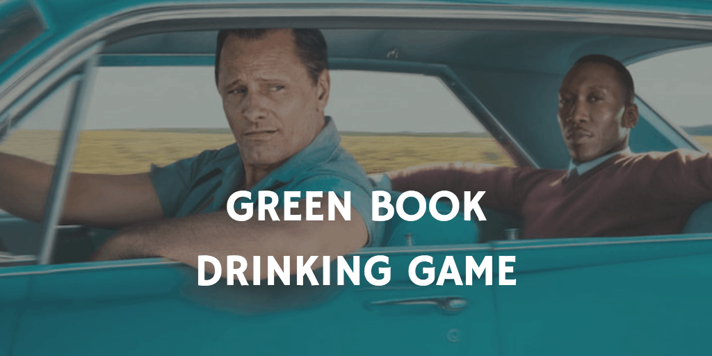 Drinking Games for 2019 Oscar Nominations - Green Book