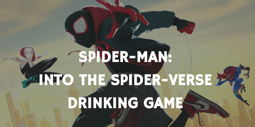 Drinking Games for the 2019 Oscar Nominations - Spider-Man: Into the Spider-Verse