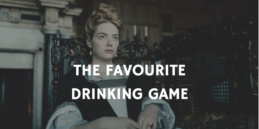 Drinking Games for 2019 Oscar Nominations - The Favourite