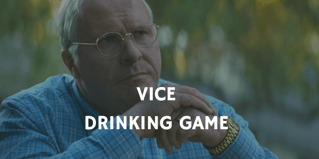 Drinking Games for 2019 Oscar Nominations - Vice