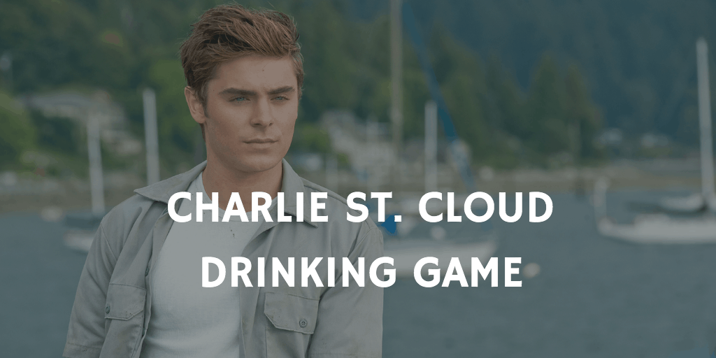 Valentine's Day Drinking Games - Charlie St. Cloud