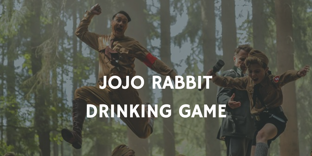 Jojo Rabbit Drinking Game
