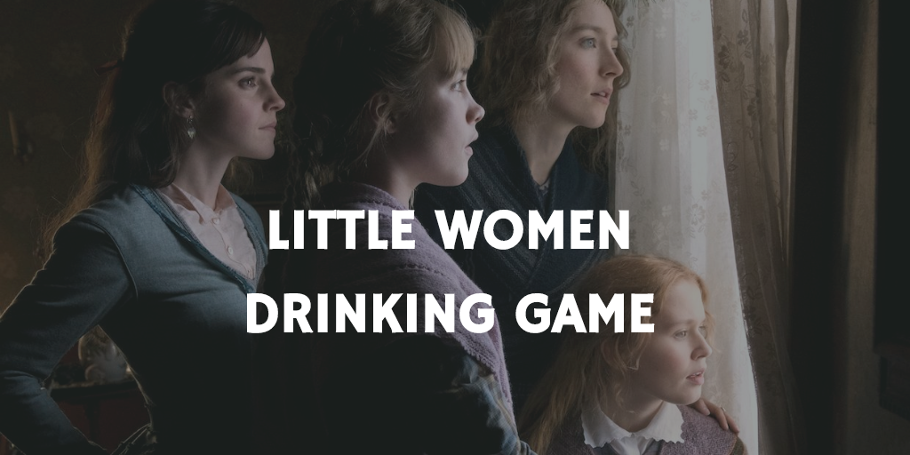 Little Women Drinking Game