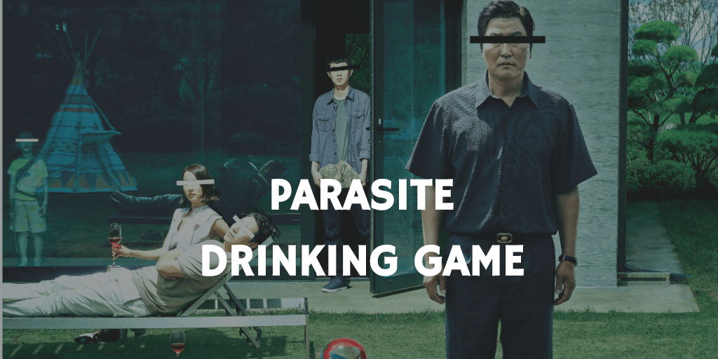 Parasite Drinking Game