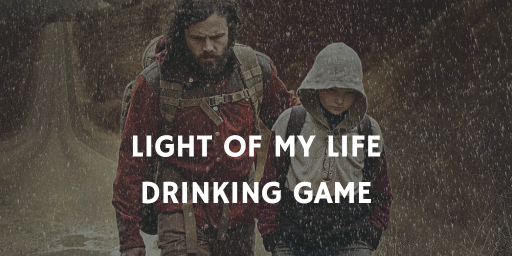 Light of My Life - Pandemic Movie Drinking Game