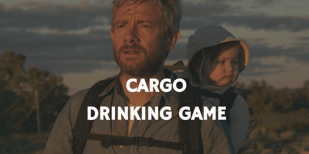 Cargo - Pandemic Movie Drinking Game