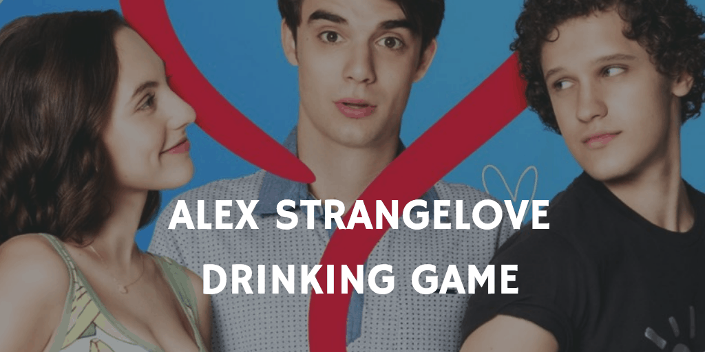 Best Netflix Drinking Games - Alex Strangelove