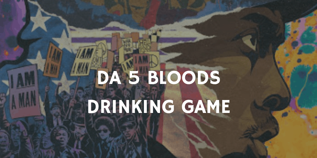 Best Netflix Drinking Games - Da 5 Bloods