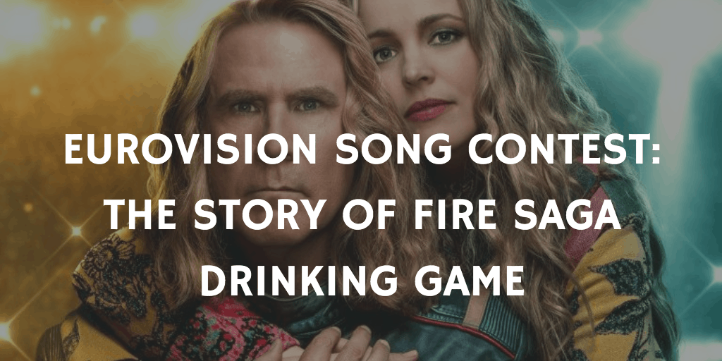 Best Netflix Drinking Games - Eurovision Song Contest: The Story of Fire Saga
