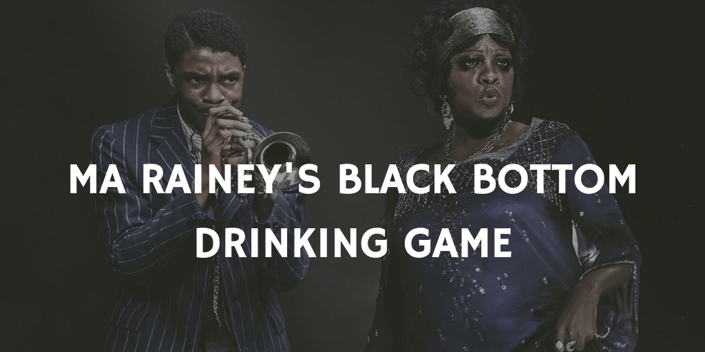 Best Netflix Drinking Games - Ma Rainey's Black Bottom