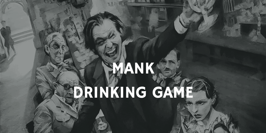 Best Netflix Drinking Games - Mank