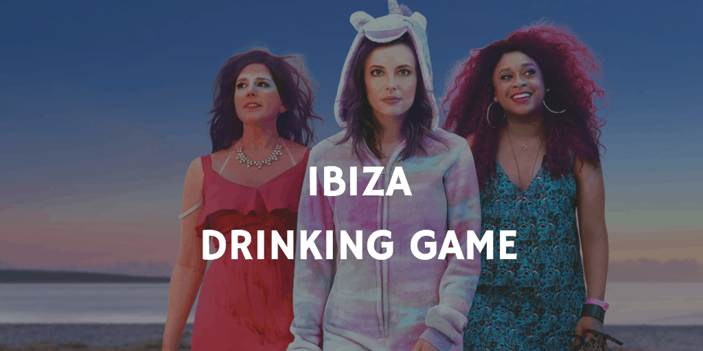Best Netflix Drinking Games - Ibiza