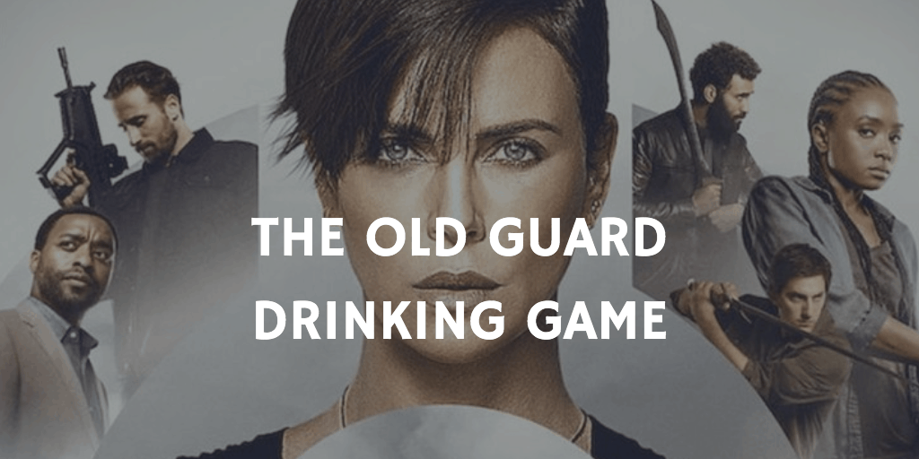 Best Netflix Drinking Games - The Old Guard