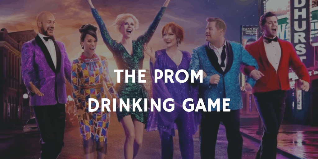 Best Netflix Drinking Games - The Prom