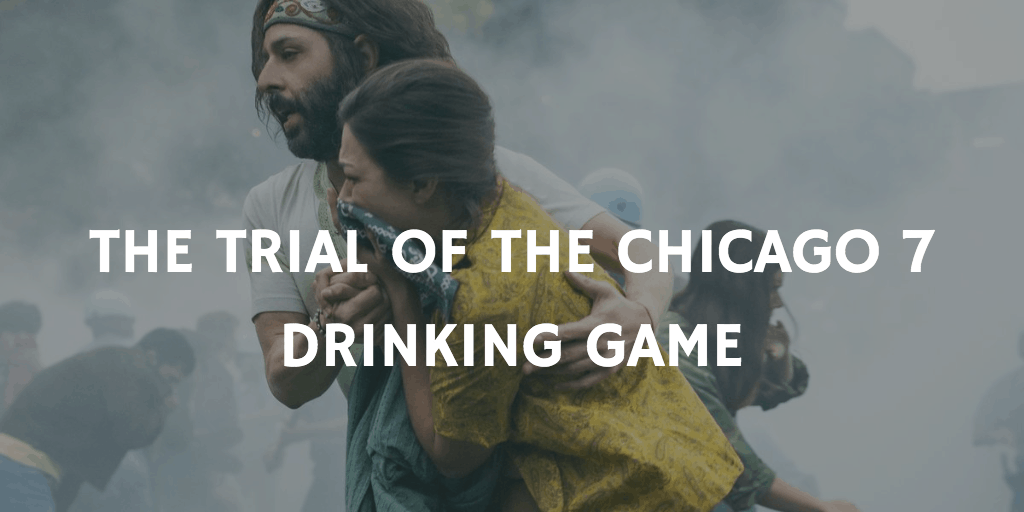 Best Netflix Drinking Games - The Trial of the Chicago 7