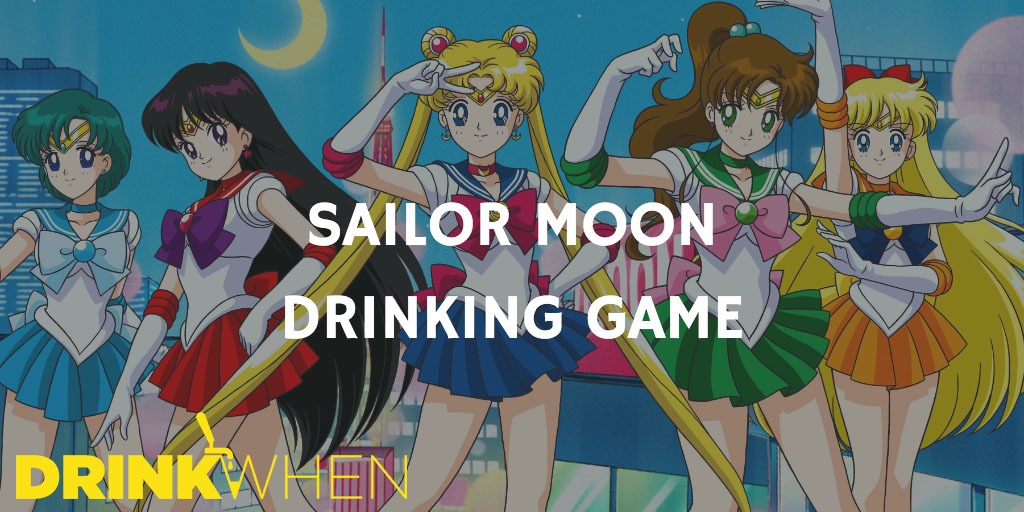Drink When Sailor Moon Drinking Game