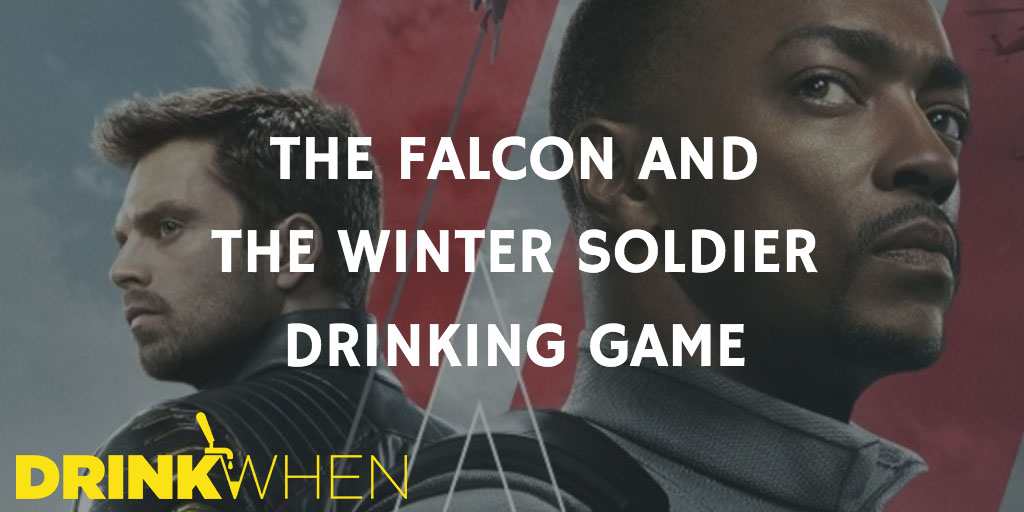 Drink When The Falcon and the Winter Soldier Drinking Game