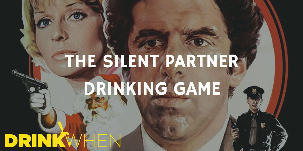Drink When The Silent Partner Drinking Game
