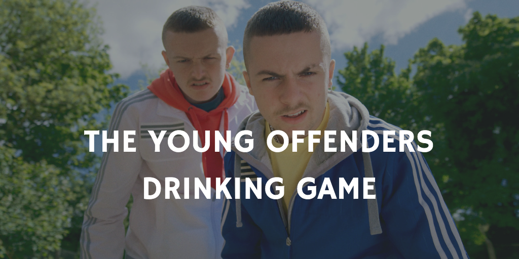 The Young Offenders Drinking Game