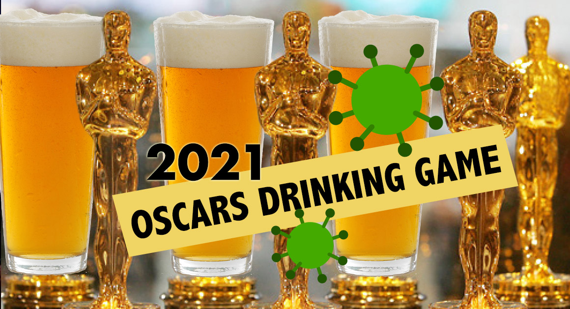 2021 Oscars Drinking Game