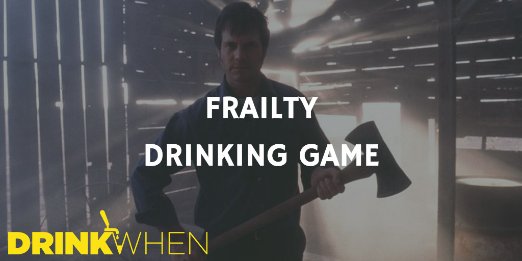 Drink When Frailty Drinking Game