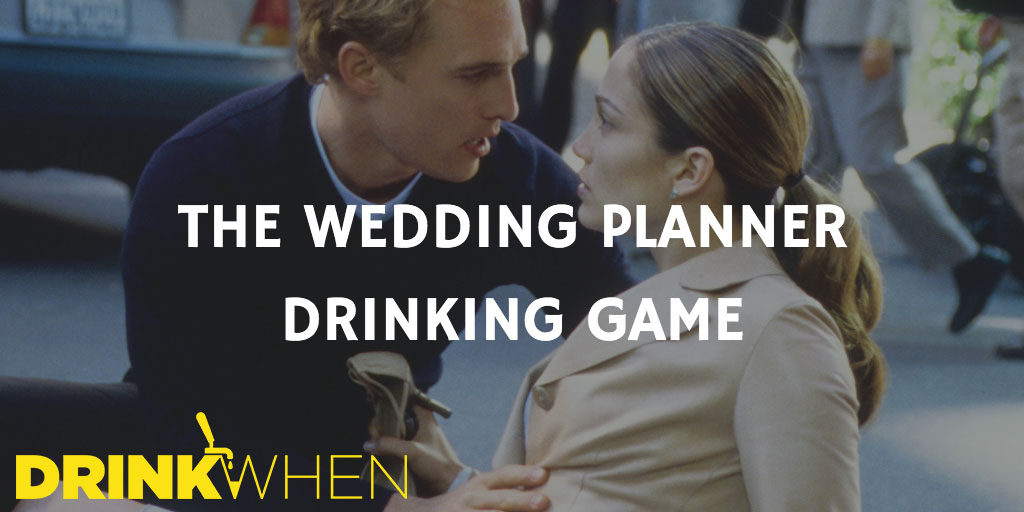 Drink When The Wedding Planner Drinking Game
