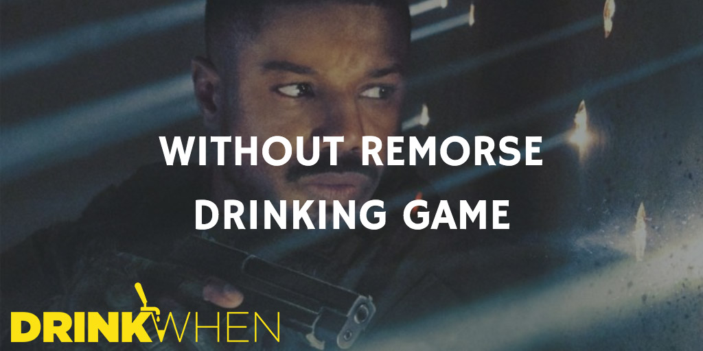 Drink When Without Remorse Drinking Game