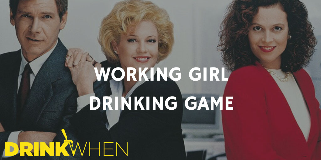 Drink When Working Girl Drinking Game